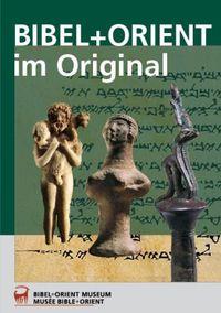 Bibel und Orient im Original