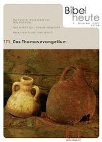 Bibel heute 171 3/2007 Thomasevangelium