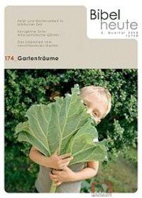 Bibel heute 174 2/2008 Gartenträume