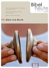 Bibel heute 175 4/2008 Musik