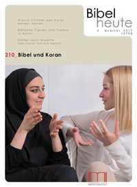 Bibel heute 210 Bibel und Koran