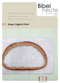 Bibel heute - Unser täglich Brot
