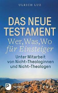 Das neue Testament Wer, Was, Wo für Einsteiger